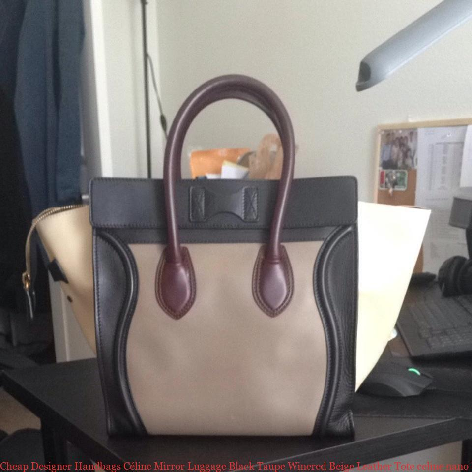 84172a9b4a6f Cheap Designer Handbags Céline Mirror Luggage Black Taupe Winered Beige  Leather Tote celine nano bag