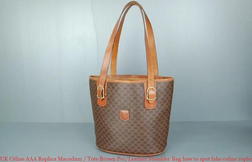 309a84acb12 UK Céline AAA Replica Macadam   Tote Brown Pvc Leather Shoulder Bag how to  spot fake celine replica box bag